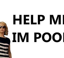 Help me, I'm poor by -samanthadavey