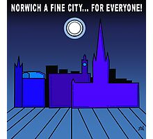 Norwich a Fine City For Everyone Photographic Print