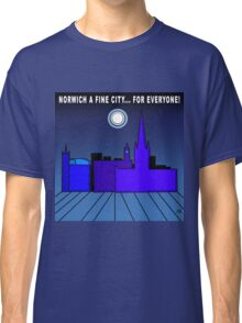 Norwich a Fine City For Everyone Classic T-Shirt