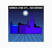 Norwich a Fine City For Everyone Unisex T-Shirt