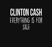 Clinton Cash Everything is for sale US elections funny t-shirt Unisex T-Shirt