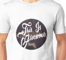 This is awesome Unisex T-Shirt