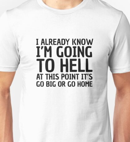 Funny Quote Party Hell Cool Random Humor Unisex T-Shirt