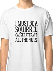 Funny Cute Random Humor Squirrels Nuts Classic T-Shirt