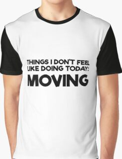 Lazy Quote Funny Random Humor Morning Graphic T-Shirt