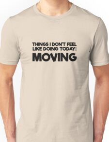 Lazy Quote Funny Random Humor Morning Unisex T-Shirt