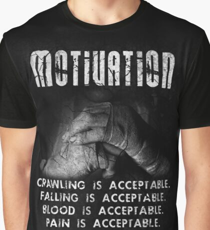 Quitting is not Acceptable! Graphic T-Shirt