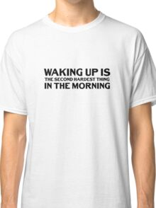 Morning Humor Funny Lazy Quote Cool Dick Joke Sex Classic T-Shirt