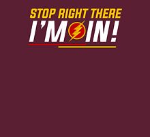 Stop Right There, I'm In! (Flash Join) Unisex T-Shirt
