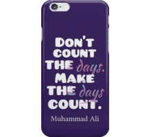 Muhammad Ali Count the Days iPhone Case/Skin