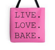 Live. Love. Bake. Tote Bag