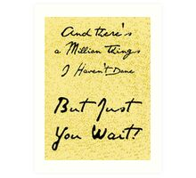 Just you wait Art Print