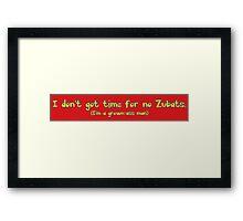 I don't got time for no Zubats. Framed Print