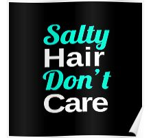 Salty Hair, Don't Care Poster