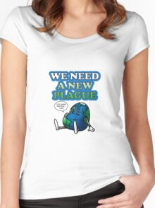 We Need A New Plague Women's Fitted Scoop T-Shirt