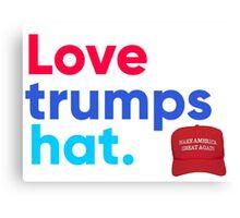 Love trumps hat. Canvas Print