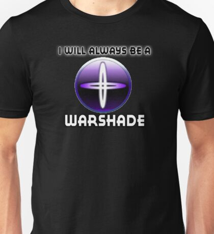 I will always be a WARSHADE Unisex T-Shirt