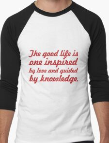 The good life is one inspired by love Men's Baseball ¾ T-Shirt