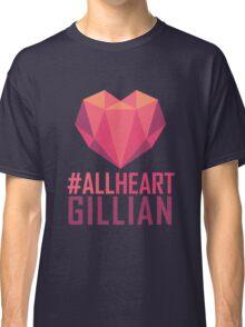 #AllHeartGillian - Pink  Classic T-Shirt