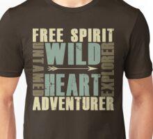 Wild Heart, Free Spirit, Untamed, Explorer, Adventurer .  Unisex T-Shirt