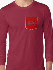 Dun With You  Long Sleeve T-Shirt