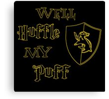 Well Huffle My Puff Canvas Print