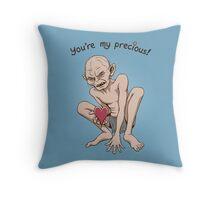 You're my Precious! Throw Pillow