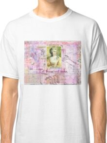 Marie Antoinette  Let Them Eat Cake quote   Classic T-Shirt