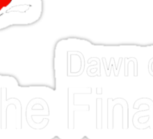 Dawn of The Final Day Sticker