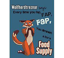 Don't Starve him! Photographic Print