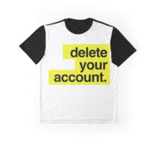 Hillary Clinton - Delete your account Graphic T-Shirt