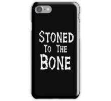 Stoned To the Bone iPhone Case/Skin