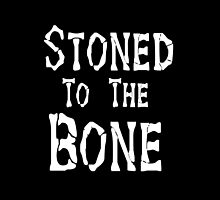 Stoned To the Bone by hipsterapparel