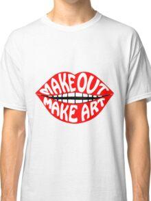 MAKE OUT & MAKE ART Classic T-Shirt