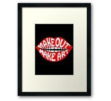 MAKE OUT & MAKE ART Framed Print