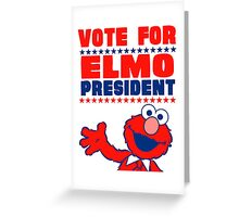 VOTE ELMO FOR PRESIDENT Greeting Card