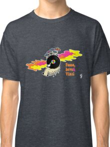 Peace, Love and Vinyl! Classic T-Shirt
