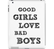 Good girls love bad boys iPad Case/Skin