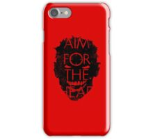 Zombie advice - AIM FOR THE HEAD iPhone Case/Skin