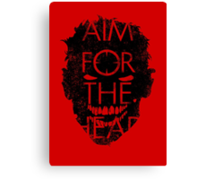 Zombie advice - AIM FOR THE HEAD Canvas Print