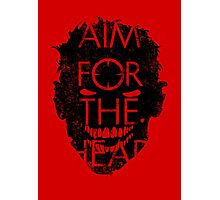 Zombie advice - AIM FOR THE HEAD Photographic Print