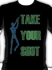 Take Your Shot! T-Shirt