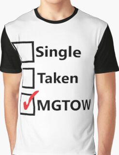 Single, Taken, MGTOW Graphic T-Shirt