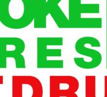 SMOKE TYRES NOT DRUGS (1) Sticker