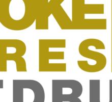 SMOKE TYRES NOT DRUGS (3) Sticker