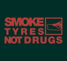 SMOKE TYRES NOT DRUGS (6) by PlanDesigner