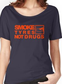 SMOKE TYRES NOT DRUGS (6) Women's Relaxed Fit T-Shirt