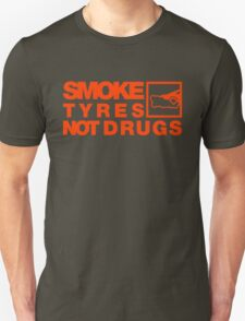 SMOKE TYRES NOT DRUGS (6) T-Shirt