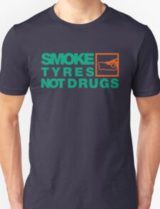 SMOKE TYRES NOT DRUGS (7) T-Shirt