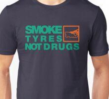 SMOKE TYRES NOT DRUGS (7) Unisex T-Shirt